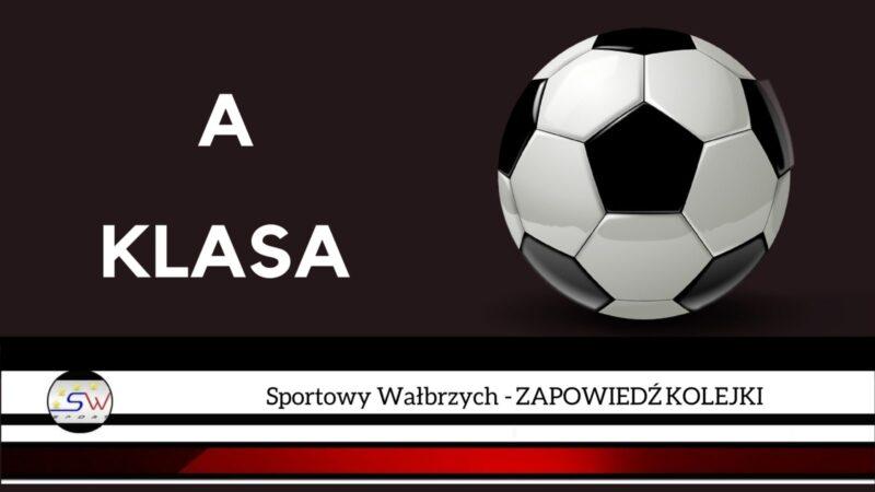 Sportowy Wałbrzych – A klasa zapowiedź kolejki