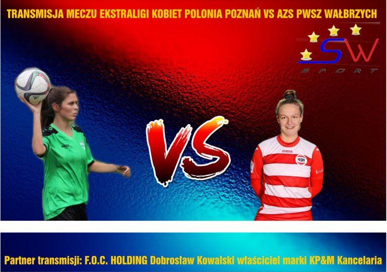 Transmisja: Polonia Poznań vs AZS PWSZ Wałbrzych