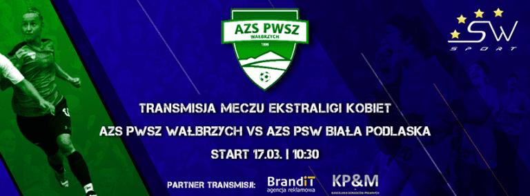 Ekstraliga: Podróż na koniec Polski – AZS PSW Biała Podlaska vs AZS PWSZ Wałbrzych – Transmisja