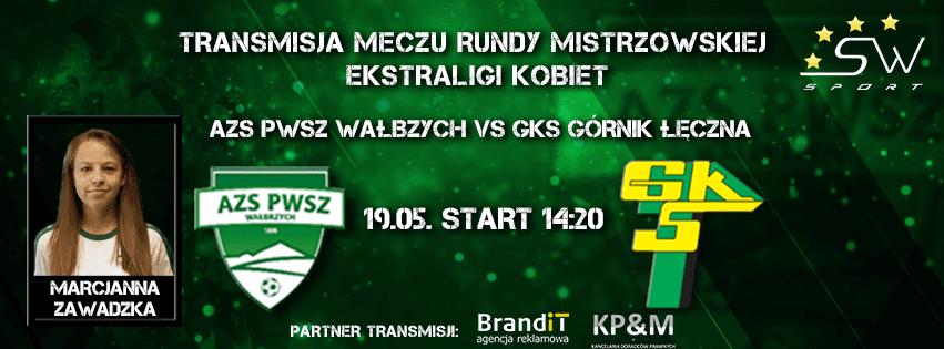 Ekstraliga: Runda Mistrzowska - Górnik Łęczna vs AZS PWSZ Wałbrzych - Transmisja