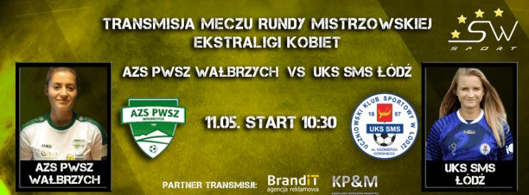 Ekstraliga: Runda Mistrzowska – AZS PWSZ Wałbrzych vs UKS SMS Łódź – Transmisja