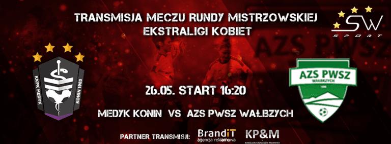 Ekstraliga: Runda Mistrzowska – Medyk Konin vs AZS PWSZ Wałbrzych – Transmisja