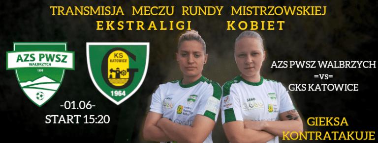 Ekstraliga: Runda Mistrzowska – GIEKSA Kontratakuje – AZS PWSZ Wałbrzych vs GKS Katowice – Transmisja