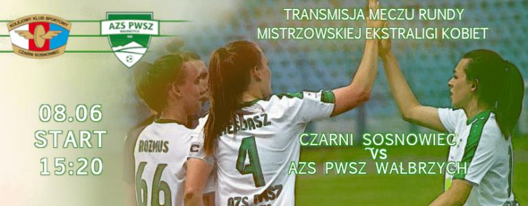 Ekstraliga: Runda Mistrzowska – Final Chapter – Czarni Sosnowiec vs AZS PWSZ Wałbrzych – Transmisja