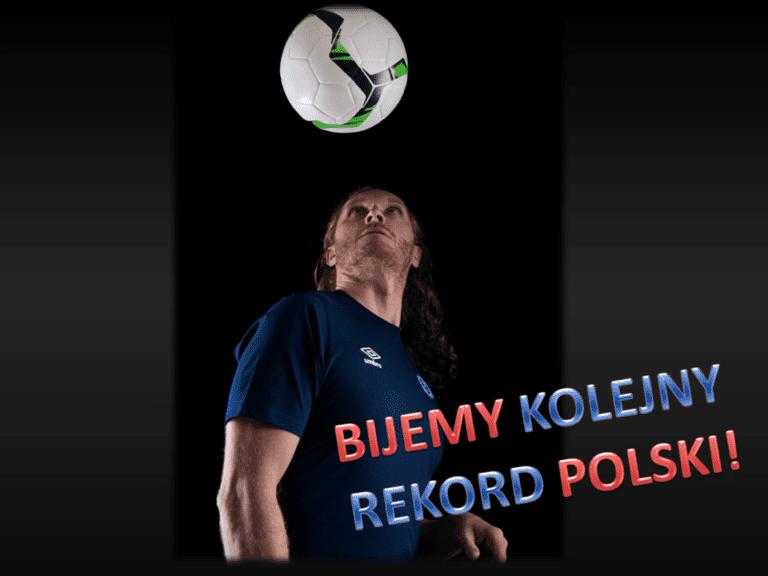 W pogoni za piłką: Kolejny Rekord Polski do pobicia!