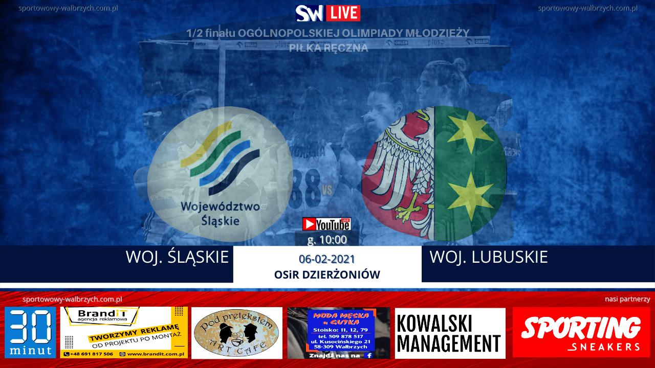 LIVE: ŚLĄSKIE - LUBUSKIE (1/2 OOM - DZIERŻONIÓW 2021)