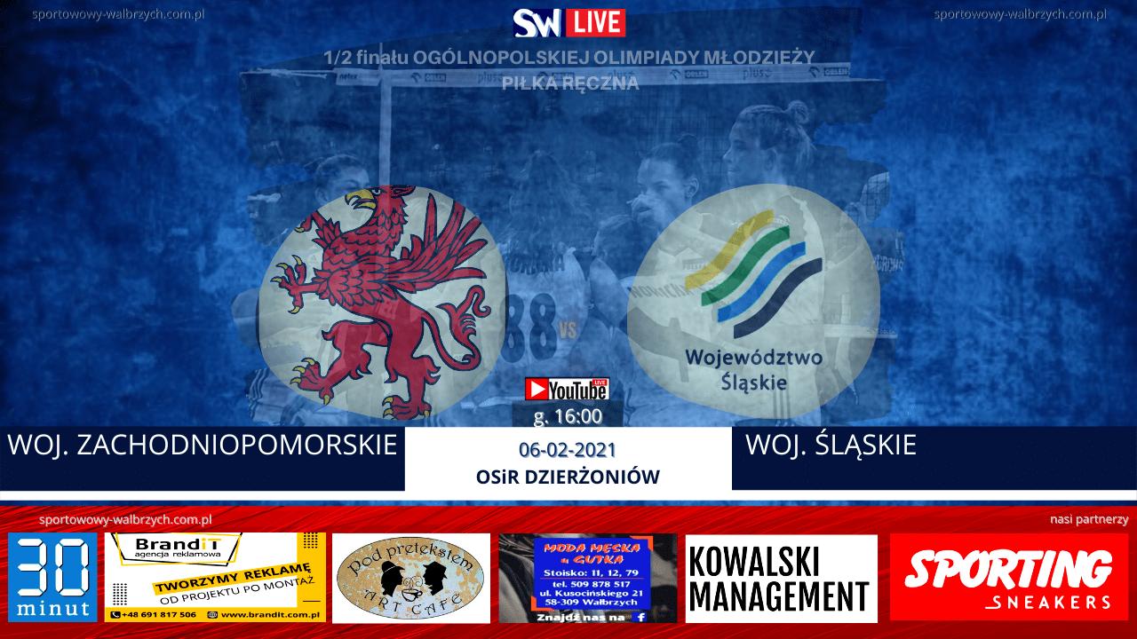 LIVE: ZACHODNIOPOMORSKIE - ŚLĄSKIE (1/2 OOM - DZIERŻONIÓW 2021)