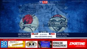 LIVE: MKS BASKET SZCZAWNO ZDRÓJ - SKM ZASTAL ZIELONA GÓRA