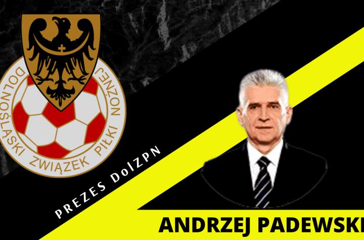 Andrzej Padewski, Sportowy Wałbrzych, Dolnośląski Związek Piłki Nożnej