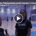 Agnieszka Pietraszewska o grze Chełmca przed kolejnym meczem